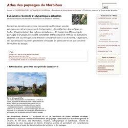 Évolutions récentes et dynamiques actuelles - Atlas des paysages du Morbihan