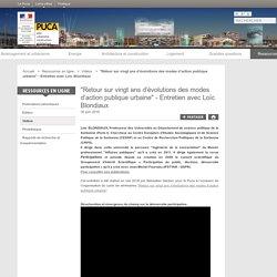 """""""Retour sur vingt ans d'évolutions des modes d'action publique urbaine"""" - Entretien avec Loïc Blondiaux - PUCA"""