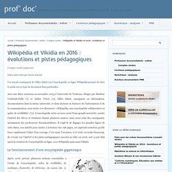 Wikipédia et Vikidia en 2016 : évolutions et pistes pédagogiques - prof' doc'