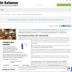 Tendances & évolutions restauration 2020 en France - In Extenso Tourisme, Culture & Hôtellerie