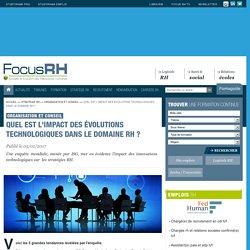 Quel est l'impact des évolutions technologiques dans le domaine RH ? - Focus RH