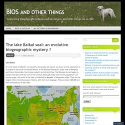 The lake Baikal seal: an evolutive biogeographic mystery ?