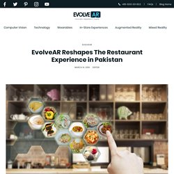 EvolveAR Reshapes The Restaurant Experience in Pakistan - EvolveAR
