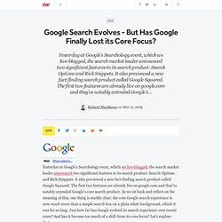 Google Search Evolves - But Has Google Finally Lost its Core Foc