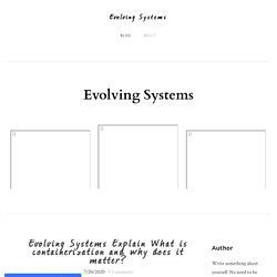 Evolving Systems ExplainWhat is containerization and why does it matter? - Evolving Systems