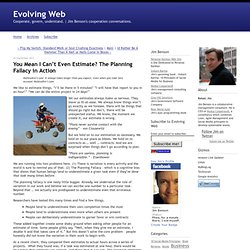 Evolving Web: You Mean I Cant Even Estimate? The Planning Fallacy in Action