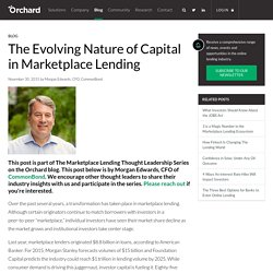 The Evolving Nature of Capital in Marketplace Lending - Orchard Platform