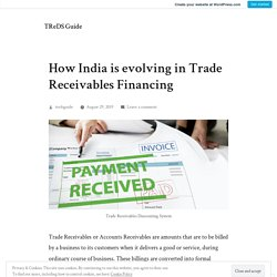 How India is evolving in Trade Receivables Financing – TReDS Guide