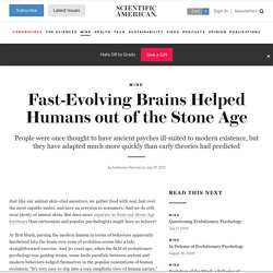 Fast-Evolving Brains Helped Humans out of the Stone Age