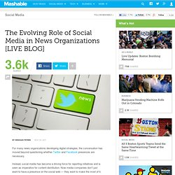 The Evolving Role of Social Media in News Organizations [LIVE BLOG]