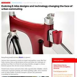 Evolving E-bike designs and technology changing the face of urban commuting / Boing Boing