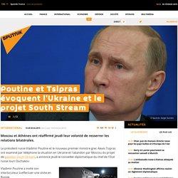 Poutine et Tsipras évoquent l'Ukraine et le projet South Stream