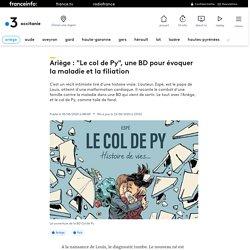 """""""Le col de Py"""", une BD pour évoquer la maladie et la filiation..."""