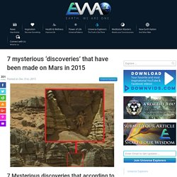 EWAO 7 mysterious 'discoveries' that have been made on Mars in 2015