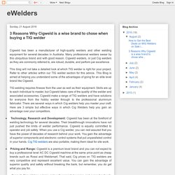 eWelders: 3 Reasons Why Cigweld is a wise brand to chose when buying a TIG welder