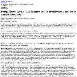 """Serge Ewenczyk : """"La France est le troisième pays de la bande dessinée"""""""