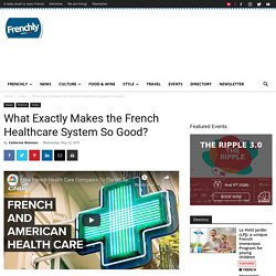 What Exactly Makes the French Healthcare System So Good? - Frenchly