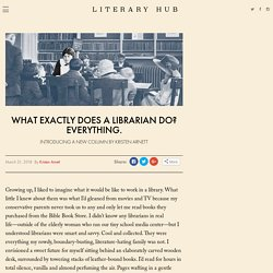 What Exactly Does a Librarian Do? Everything.