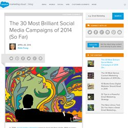 The ExactTarget Blog The 30 Most Brilliant Social Media Campaigns of 2014 (So Far)