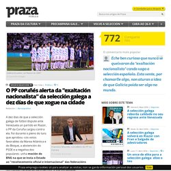 O PP coruñés alerta da 'exaltación nacionalista' da selección galega a dez días de que xogue na cidade