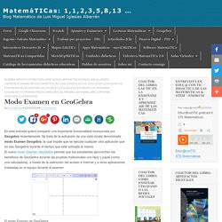 Modo Examen en GeoGebra – MatemáTICas: 1,1,2,3,5,8,13,…