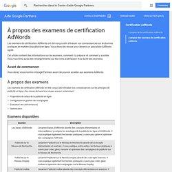 À propos des examens de certification AdWords - Aide Google Partners