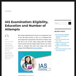 IAS Examination: Eligibility, Education and Number of Attempts - Vision IAS Test Series