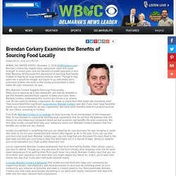 Brendan Corkery Examines the Benefits of Sourcing Food Locally