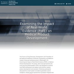 Examining the Impact of Real-World Evidence (RWE) on Medical Product Development : Health and Medicine Division