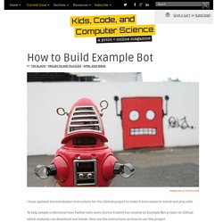 How to Build Example Bot - Kids, Code, and Computer Science Magazine