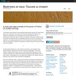 A small (yet huge) example of the power of Twitter for student learning – Redefining my role: Teacher as student