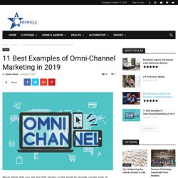 11 Best Examples of Omni-Channel Marketing in 2019