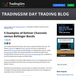 5 Examples of Keltner Channels versus Bollinger Bands