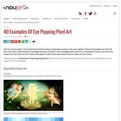 40 Examples Of Eye Popping Pixel Art