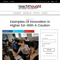 Examples Of Innovation In Higher Ed