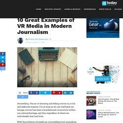 10 Great Examples of VR Media in Modern Journalism - VR Today Magazine