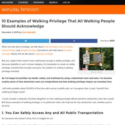10 Examples of Walking Privilege That All Walking People Should Acknowledge