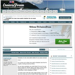Examples of a two crew watch rotation for an ocean crossing? - Cruisers & Sailing Forums
