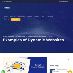 Examples of Dynamic Websites - Tihalt Technologies