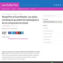 ReaderPen et ExamReader. Les stylos numériques qui aident les dyslexiques à lire et comprendre les textes