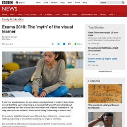Exams 2018: The 'myth' of the visual learner
