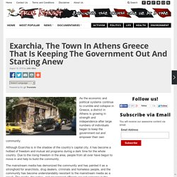 Exarchia, The Town In Athens Greece That Is Keeping The Government Out And St...