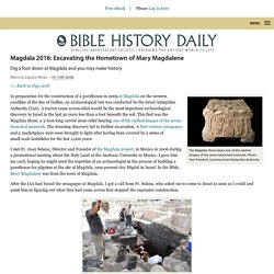 Magdala 2016: Excavating the Hometown of Mary Magdalene - Biblical Archaeology Society