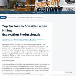 Top Factors to Consider when Hiring Excavation Professionals