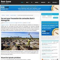 Feu vert pour l'excavation des cartouches Atari à Alamogordo par Achille Micral - news Légendes urbaines le Vendredi 4 avril 2014 à 07:35