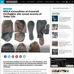 MOLA excavations at Crossrail Farringdon site reveal secrets of Tudor Life – HeritageDaily