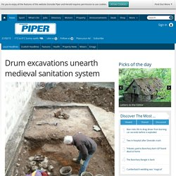 Drum excavations unearth medieval sanitation system - Donside Piper and Herald