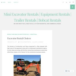 Bobcat Rentals and Mini Excavator Rentals