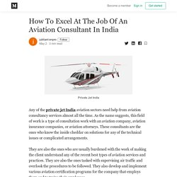 How To Excel At The Job Of An Aviation Consultant In India