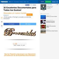 30 Excelentes Documentales para Todos los Gustos!